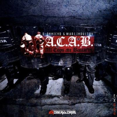 D-Ohmicyd & Wars Industry - A​.​C​.​A​.​B - All Cops Are Bastards (2013) [FLAC]