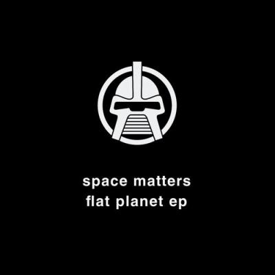 Space Matters - Flat Planet EP