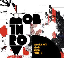 Mobthrow - Mutant Dubstep Vol.3 (2009) [FLAC]