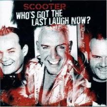 Scooter - Who's Got The Last Laugh Now? (2005) [FLAC]