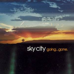 Sky City - Going... Gone (2003) [FLAC]