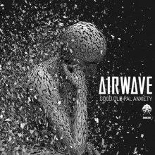 Airwave - Good Old Pal Anxiety (2021) [FLAC]