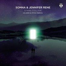 Somna ft. Jennifer Rene-Stars Collide - XiJaro and Pitch Remix (2021) [FLAC]