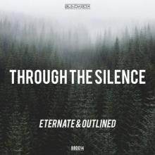 Eternate & Outlined - Through The Silence (BBD014) (2019) [FLAC]