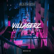 Villagerz - Not Your Friend (BBD019) (2020) [FLAC]