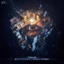 Trilo - Exit Ticket / Panic Room