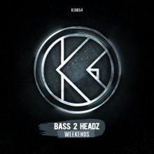 Bass 2 Headz - Weekends (2019) [FLAC]