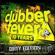 VA - Clubber Fever 10 Years Dirty Edition (2012) [FLAC]
