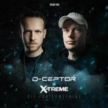 D-Ceptor & X-Treme - Die for Something (2021) [FLAC]
