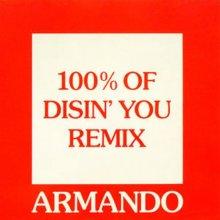 Armando - 100% Of Disin You Remix (1992) [FLAC]