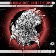 Machine Code - Under The Sun (2013) [FLAC]
