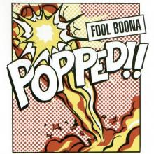 Fool Boona – Popped!! (1999) [FLAC]