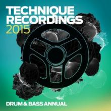 VA - Technique Recordings 2015: Drum & Bass Annual