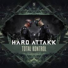 [A2REC109] Hard Attakk • Total Kontrol (2015)