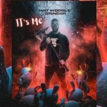 Mat Wobble Grinder - It's Me (2021) [FLAC]
