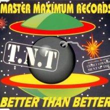 T.N.T. - Better Than Better (1994) [FLAC]