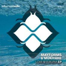 Mayforms & Mukiyare - Love & Luxuria