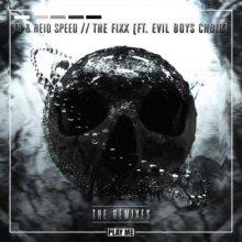 Reid Speed & Fs - The Fixx (Remixes)