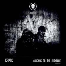 CRPTC - Marching To The Frontline (2014) [FLAC]