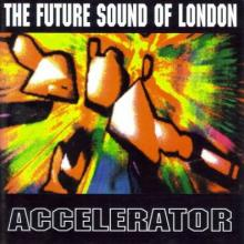 The Future Sound Of London - Accelerator (1992) [FLAC]