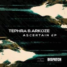 Tephra & Arkoze - Ascertain EP