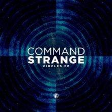 Command Strange - Circles EP