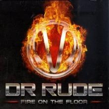Dr Rude - Fire On The Floor (2010) [FLAC]