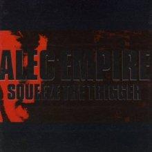 Alec Empire - Squeeze The Trigger (1997) [FLAC]