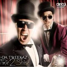 Da Tweekaz - Time 2 Shine (2012) [FLAC]