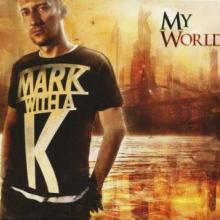 Mark With A K - My World