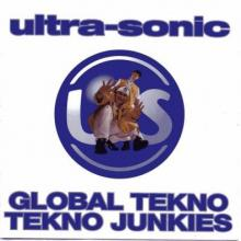 Ultra-Sonic - Global Tekno / Tekno Junkies (1995) [FLAC]