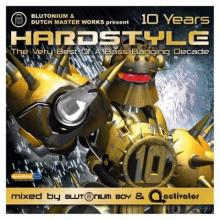 VA - Blutonium & Dutch Master Works Presents Hardstyle 10 Years (2012) [FLAC]