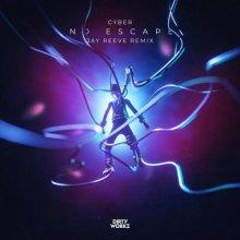DJ Cyber - No Escape (Jay Reeve Remix) (Edit) (2021) [FLAC]