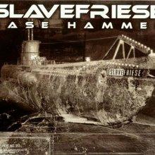 Slavefriese - Base Hammer (2005) [FLAC]