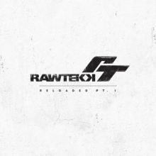 Rawtekk - Reloaded, Pt. 1