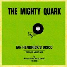 The Mighty Quark - Ian Hendricks Disco (1999) [FLAC]