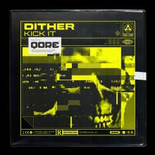 Dither - Kick It (2020) [FLAC]