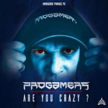 Progamers - Are You Crazy? (2021) [FLAC]