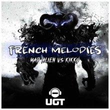 Mad Alien & Kikko - French Melodies (2021) [FLAC]