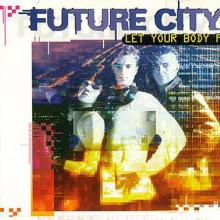 Future City - Let Your Body Free (1993) [FLAC]