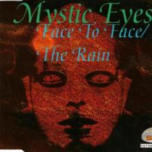 Mystic Eyes - Face To Face / The Rain (1996) [FLAC]