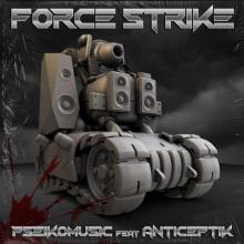 Pseikomusic & Anticeptik - Force Strike (2021) [FLAC]