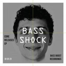 Bass Shock - Core Releases (2021) [FLAC]