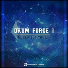 Drum Force 1 - Never Let You EP
