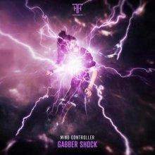 Mind Controller - Gabber Shock (2021) [FLAC]