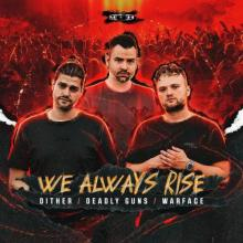 Dither & Deadly Guns & Warface - We Always Rise (Edit) (2021) [FLAC]