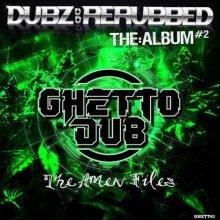 VA - Dubz: Rerubbed - The Album #2 - The Amen Files (2021) [FLAC]