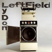 Leftfield - Open Up / Afro-Left (1995) [FLAC]