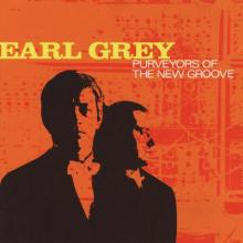 Earl Grey ‎– Purveyors Of The New Groove