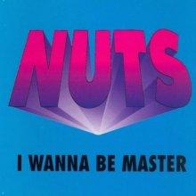 Nuts - I Wanna Be Master (1993) [FLAC]